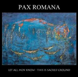 Let All Men Know - This Is Sacred Ground by PAX ROMANA album cover