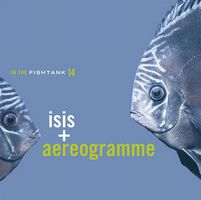 Isis - In the Fishtank vol. 14 (with Aereogramme) CD (album) cover