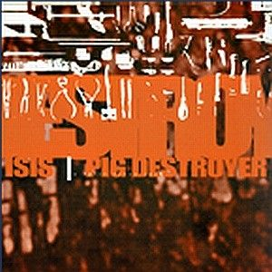 Isis Isis / Pig Destroyer album cover