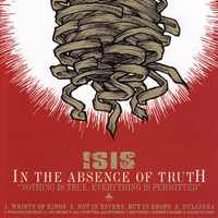 Isis - In The Absence Of Truth CD (album) cover