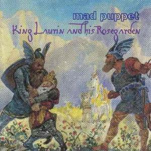 Mad Puppet - King Laurin And His Rosegarden CD (album) cover