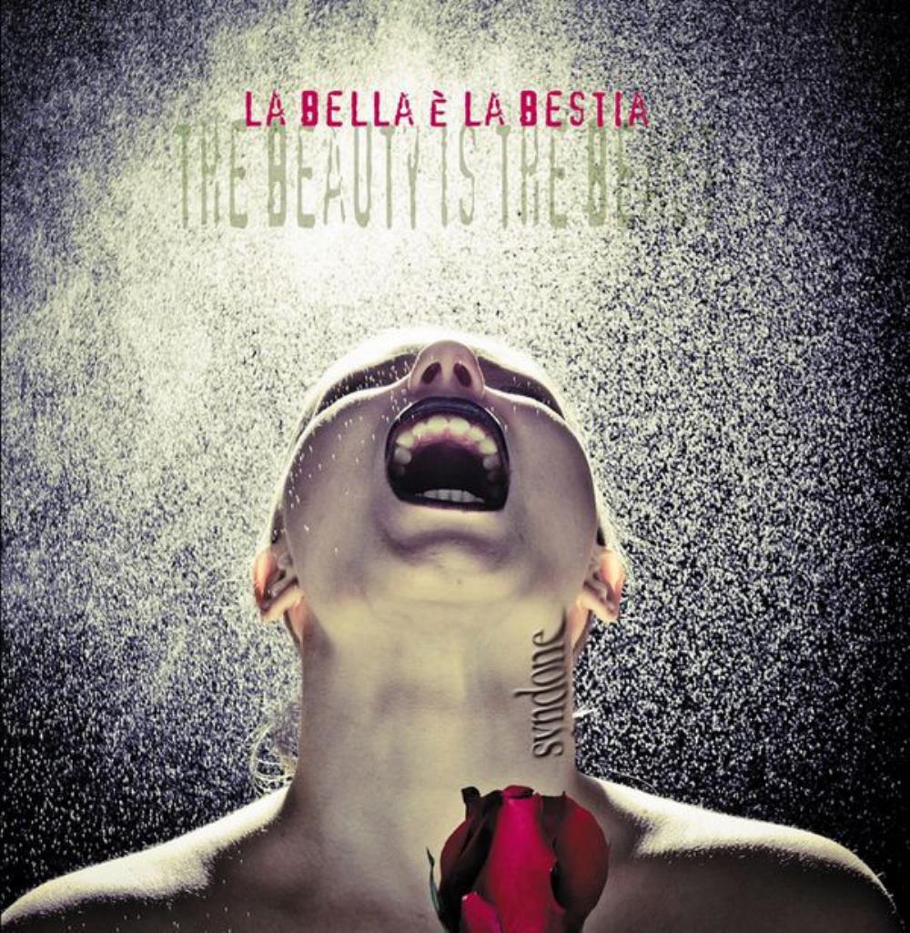 La Bella È La Bestia by SYNDONE album cover