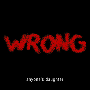 Anyone's Daughter - Wrong CD (album) cover