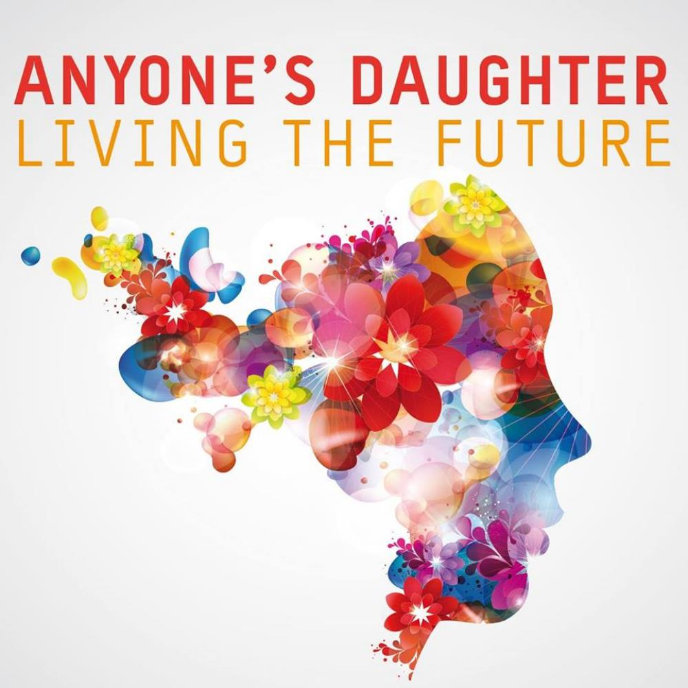Living The Future by ANYONE'S DAUGHTER album cover