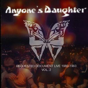 Anyone's Daughter - Requested Document Live 1980 - 1983 Vol. 2 CD (album) cover