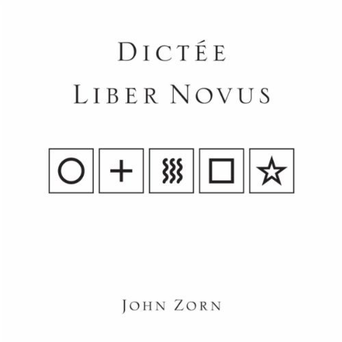 John Zorn - Dictée/Liber Novus CD (album) cover