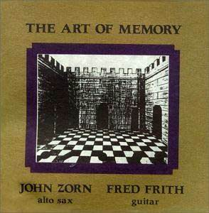 John Zorn - The Art Of Memory (John Zorn / Fred Frith) CD (album) cover