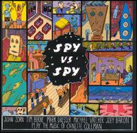 John Zorn - Spy Vs. Spy: The Music Of Ornette Coleman CD (album) cover