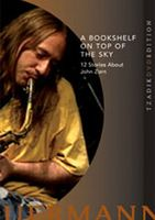 John Zorn A Bookshelf On Top Of The Sky: 12 Stories About John Zorn (Claudia Heuermann) album cover