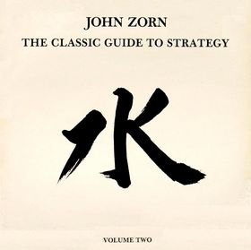John Zorn The Classic Guide To Strategy, Volume Two album cover