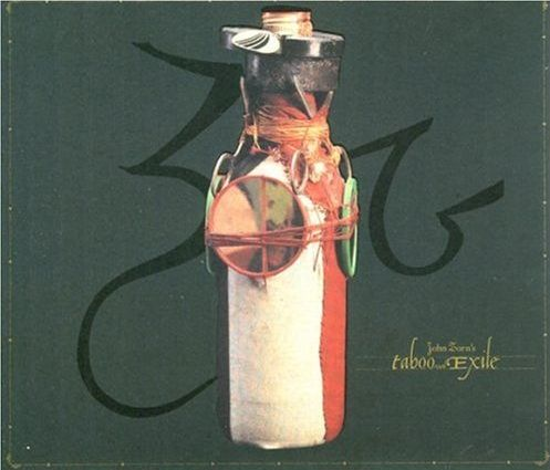 John Zorn - Taboo & Exile CD (album) cover