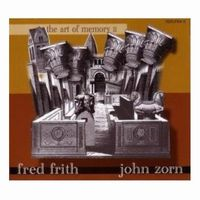 John Zorn The Art Of Memory II (John Zorn / Fred Frith) album cover