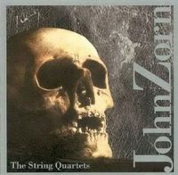 John Zorn The String Quartets album cover