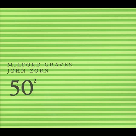 John Zorn - 50th Birthday Celebration Volume 2: Milford Graves / John Zorn CD (album) cover