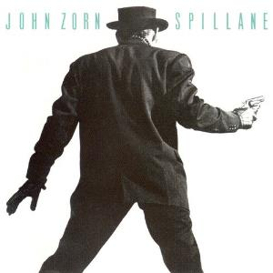 John Zorn Spillane album cover