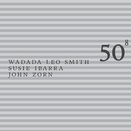 John Zorn - 50th Birthday Celebration Volume 8: Wadada Leo Smith / Susie Ibarra / John Zorn CD (album) cover