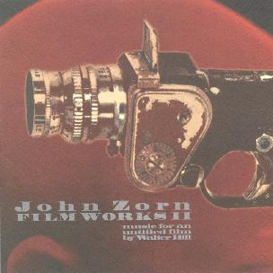 John Zorn Film Works II: Music For An Untitled Film By Walter Hill album cover