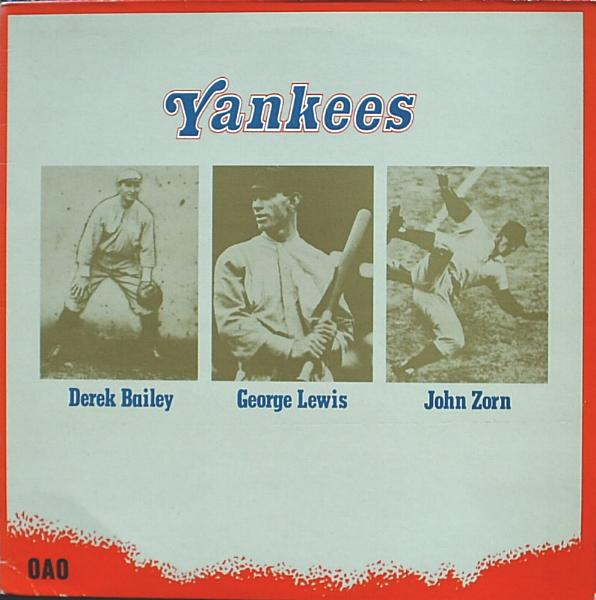 John Zorn Yankees (with  Derek Bailey & George Lewis) album cover