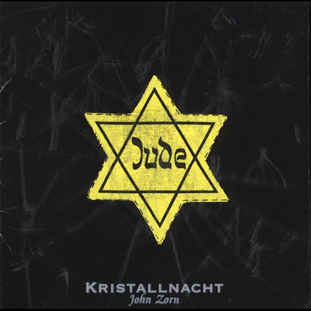 John Zorn - Kristallnacht CD (album) cover