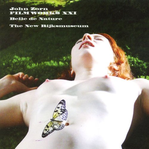 John Zorn Filmworks XXI:  Belle de Nature/The New Rijksmuseum album cover