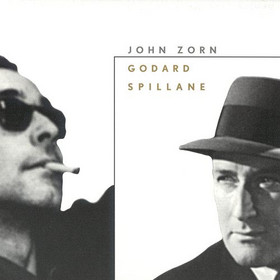 John Zorn - Godard/Spillane CD (album) cover