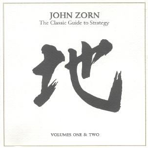 John Zorn - The Classic Guide To Strategy, Volumes One & Two CD (album) cover