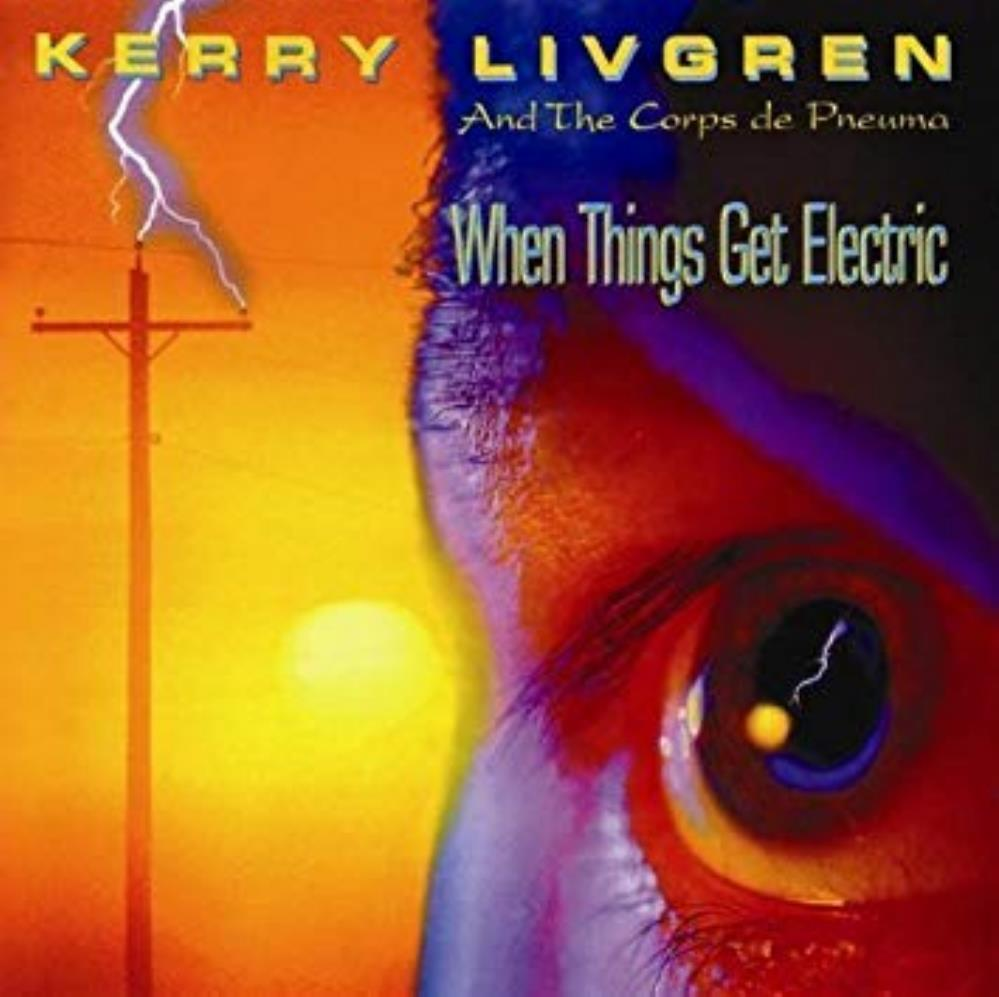 When Things Get Electric by LIVGREN, KERRY album cover