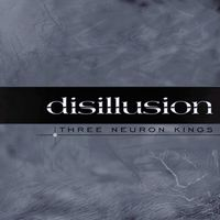 Disillusion Three Neuron Kings album cover