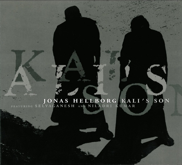 Jonas Hellborg Kali's Son (featuring Selvaganesh and Niladri Kumar) album cover