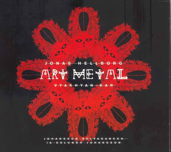 Art Metal - Vyakhyan-Kar (with Johansson,Selvaganesh, Ia Eklundh, Johansson) by HELLBORG, JONAS album cover