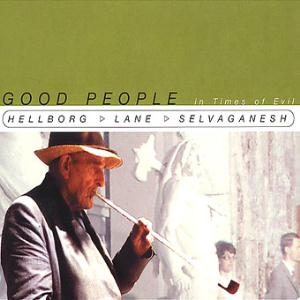 Jonas Hellborg - Good People In Times Of Evil (with  Lane & Selvaganesh ) CD (album) cover