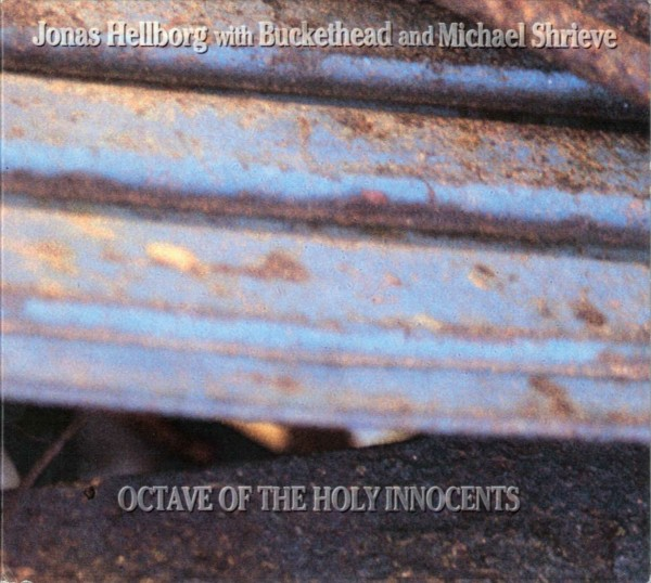 Jonas Hellborg - Octave Of The Holy Innocents (with Buckethead And Michael Shrieve) CD (album) cover