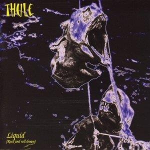 Thule - Liquid (Rock And Roll Dream)  CD (album) cover
