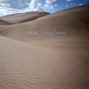 Ataraxia/Taraxis by PELICAN album cover