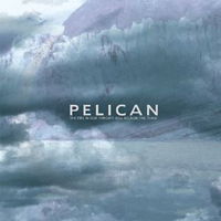 Pelican - The Fire In Our Throats Will Beckon The Thaw CD (album) cover