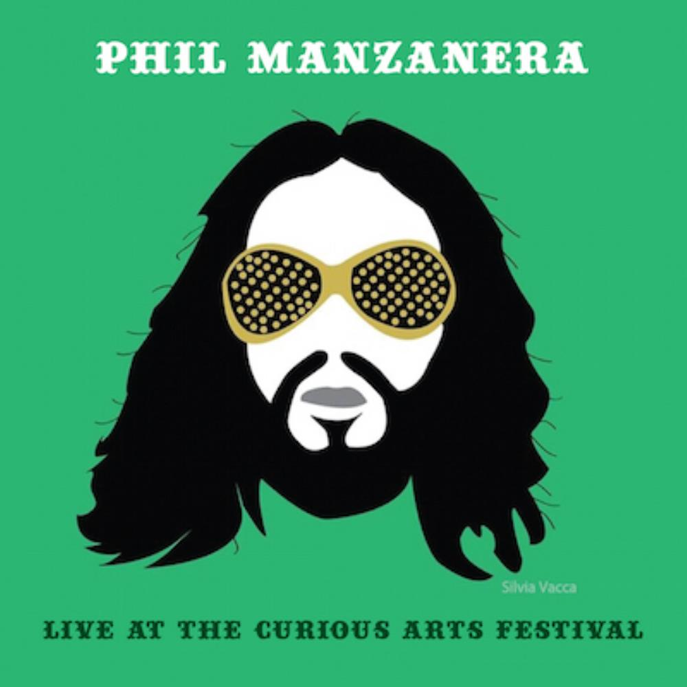 Live at the Curious Arts Festival by MANZANERA, PHIL album cover