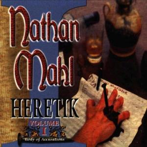 Heretik Volume I: Body of Accusations by NATHAN MAHL album cover