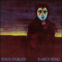 Faun Fables Early Song album cover