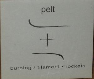 Pelt Burning / Filament / Rockets album cover