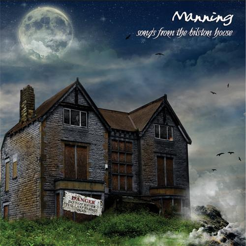 Manning - Songs from the Bilston House CD (album) cover