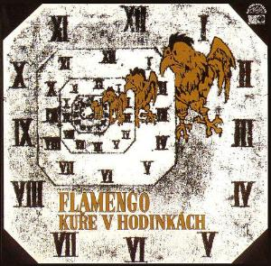 Flamengo - Kuře v Hodink�ch CD (album) cover