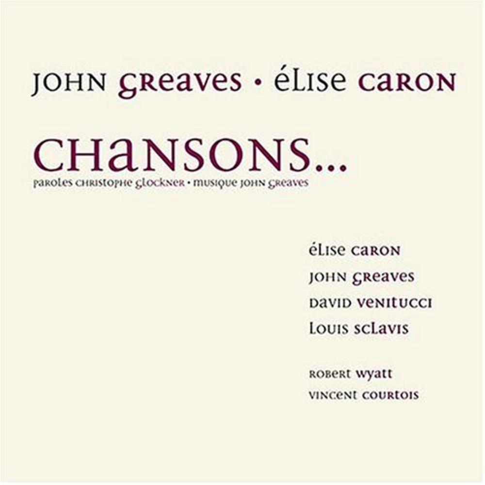 John Greaves & Elise Caron: Chansons by GREAVES, JOHN album cover