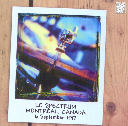 Marillion Le Spectrum, Montr�al, Canada, 6 September 1997 (Front Row Club 008) album cover