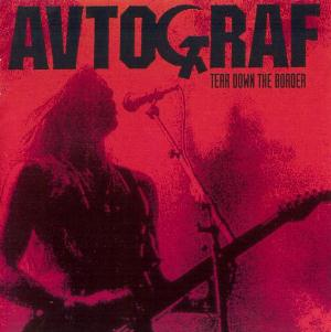 Autograph (Avtograf) - Tear Down the Border  CD (album) cover