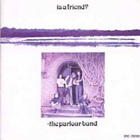 Is A Friend ? by PARLOUR BAND, THE album cover