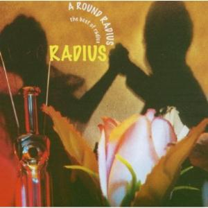 Radius - A Round Radius: The Best of Radius CD (album) cover
