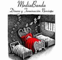 Dinero y Terminación Nerviosa by MEDIABANDA album cover