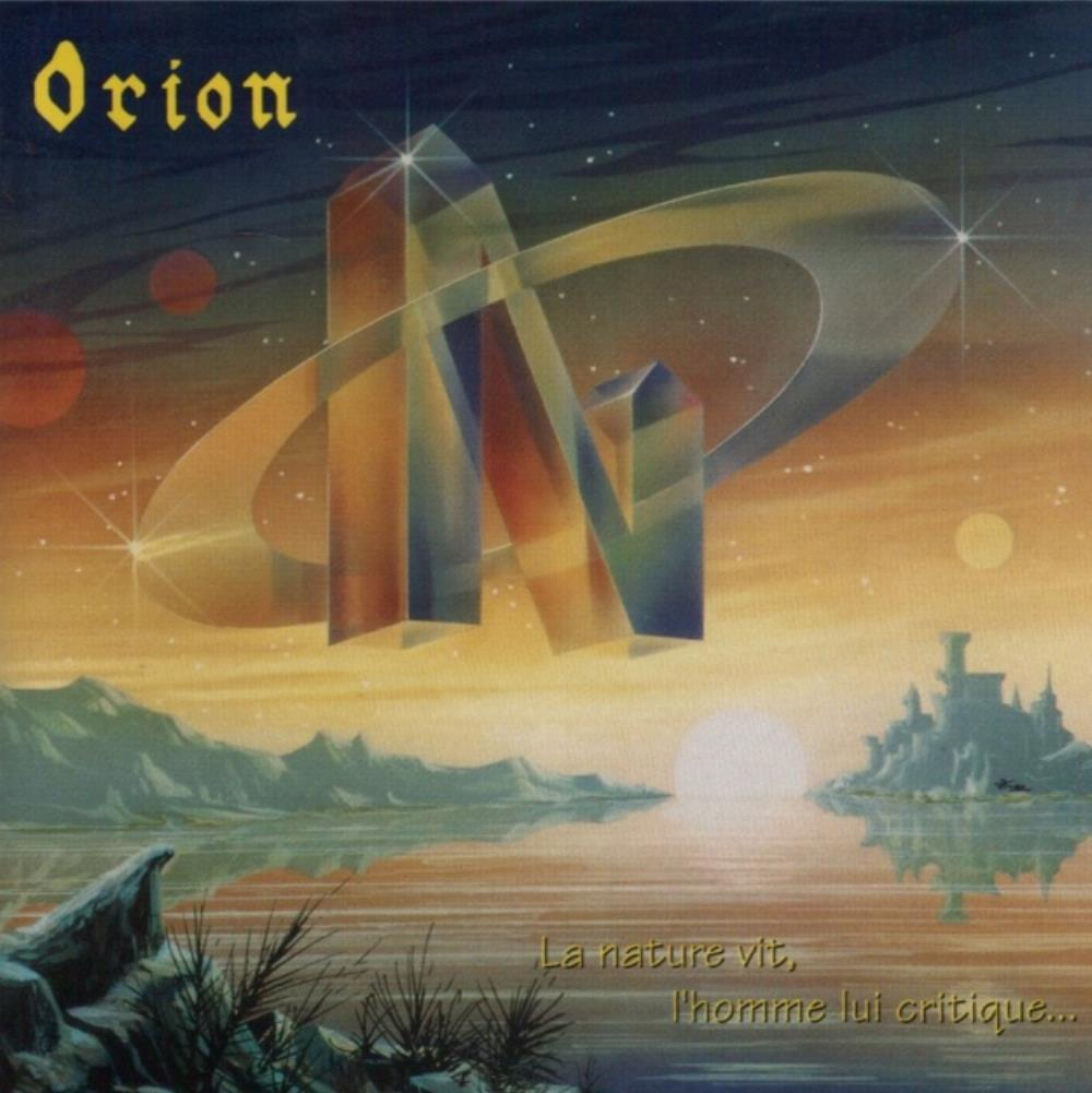 Orion La Nature Vit, L'Homme Lui Critique... album cover