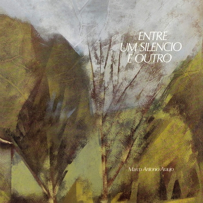 Entre Um Silencio E Outro by ARAÚJO, MARCO ANTÔNIO album cover