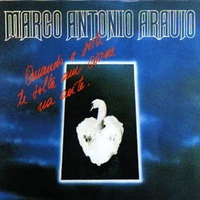 Quando A Sorte Te Solta Um Cisne Na Noite by ARAÚJO, MARCO ANTÔNIO album cover